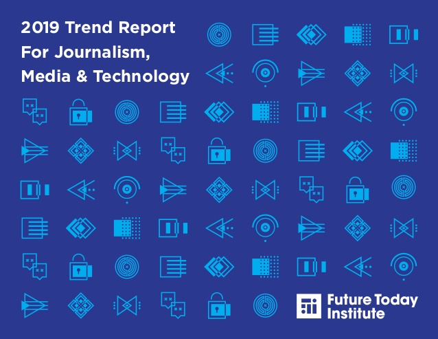 future-today-institute-2019-industry-trends-journalism-media-technology-1-638